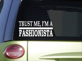 Trust me Fashionista *H531* 8 inch Sticker decal style clothes blogger t... - $5.27 CAD