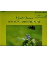 LIGHT  CLASSICS  * BOSTON POPOS / FIEDLER *  LP - $3.00