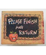 """Wood Mounted Rubber Stamp By All Night Media """"Please Finish And Return"""" - $7.99"""