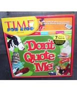 DON'T QUOTE ME Time for Kids Edition Game NEW! 2007 - $34.96