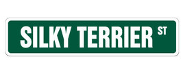 SILKY TERRIER Street Sign dog lover great gift walker breed owner pet an... - $8.44