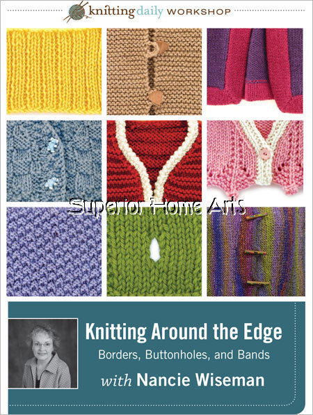 Primary image for Knitting Around the Edge Bands Borders & Buttonholes Nancie Wiseman DVD How To