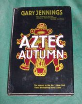 Aztec Autumn by Gary Jennings 1997 HBDJ 1st. Edition - $5.00