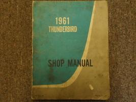 1961 Ford Thunderbird T-Bird Service Shop Repair Manual DEALERSHIP OEM 6... - $79.19