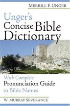 Unger's Concise Bible Dictionary: With Complete Pronunciation Guide to B... - $22.23