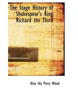 The Stage History of Shakespear's King Richard the Third [Paperback] by ... - $12.00