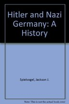 Hitler and Nazi Germany: A History by Spielvogel, Jackson J. - $21.99