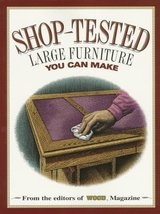 Shop-Tested Large Furniture You Can Make (Wood Book) by Wood Magazine - $11.99