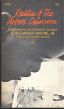 Realities Of The Urban Classroom  By G. Alexander Moore, Jr. (1967) - $3.25