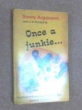Once A Junkie [Import] [Paperback] by Sonny Arguinzoni - $39.99