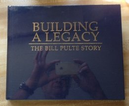 Building a Legacy, the Bill Pulte Story [Hardcover] by Editor - $21.99