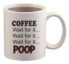 Coffee - Wait for it... Wait for it - POOP Ceramic Coffee Mug - Cup with... - $13.15
