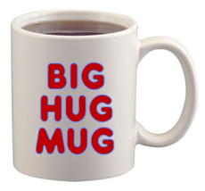 Big Hug Mug 11 oz. Coffee Mug / Coffee Cup - $8.99