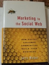 Marketing To The Social Web by Larry Weber - $14.99
