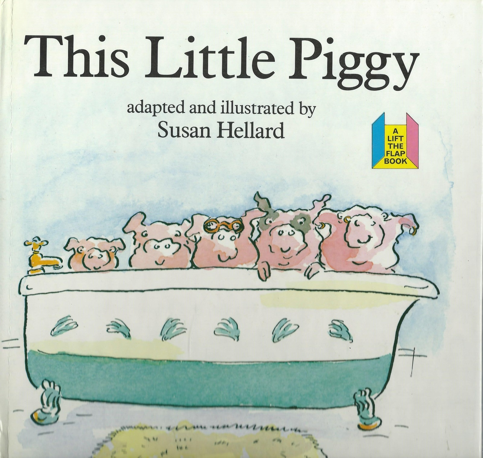 THIS LITTLE PIGGY-A Lift-the-Flap Board Book by Susan Hellard;New Twist on this!