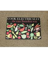 Vtg 1964 Cook Electrically the Easy Flameless Way-Edison Electric Inst C... - $10.99