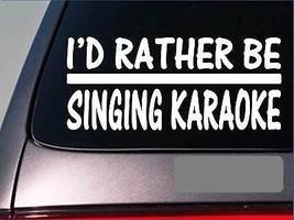 I'd Rather be singing karaoke *H755* 8 inch Sticker decal bar bartend shot glass - $3.99