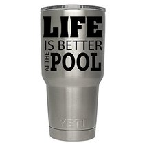 Life is Better at the Pool decal for yeti,rtic, ozark tumblers, water bo... - $4.46