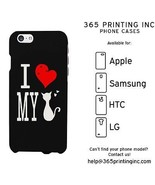 I Love My Cat Black Phone Case for iphone 4-6P, Galaxy S4-6, Note 4 LG3, M8 - $13.99
