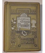 Rare: The Lives and Graves of Our Presidents 1883 Illus Hardcover G.S. Weaver - $52.00