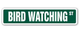 BIRD WATCHING Street Sign watch watching binoculars outdoors gag gift - $8.44