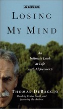 Losing my Mind: An Intimate Look at Life with Alzheimer's [Mar 01, 2002]... - $1.73