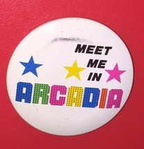 "MEET ME IN ARCDIA VINTAGE PINBACK BUTTON 2 1/4"" - $3.75"