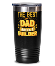 Gifts For Dad From Daughter - The Best Dad Raises an Builder - Unique tumbler  - $32.99