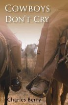 Cowboys Don't Cry [Paperback] Berry, Charles