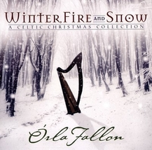 WINTER, FIRE AND SNOW-A Celtic Christmas Collection by Orla Fallon
