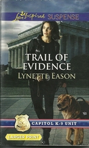 Trail of Evidence-Lynette Eason(Capitol K-9 Unit)Suspense Large Print Pa... - $2.25