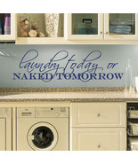 """Laundry Today Naked Tomorrow Vinyl Wall Quote Sticker Decal 60""""w x 18""""h - $49.99"""