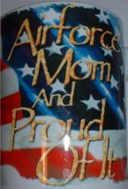 """ceramic coffee mug: USAF US Air Force; """"Airforce Mom and Proud Of It"""" - $15.00"""