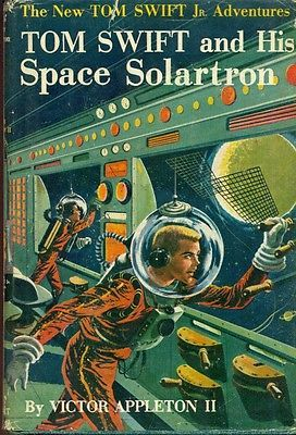 TOM SWIFT & HIS SPACE SOLARTRON by Victor Appleton II (c) 1958 G&D HC with DJ