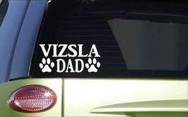 Vizsla Dad *H886* 8 inch Sticker decal bird hunting e collar bird vest pointer - $3.99