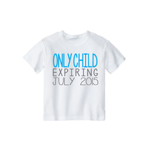 """Toddler Boys T-Shirt.""""Only Child Expires"""" Announcement T-Shirt - $9.95"""
