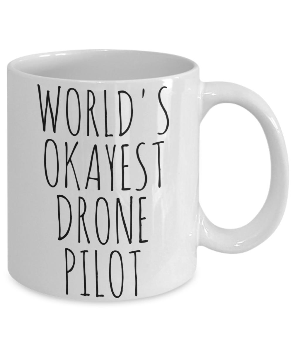 Worlds Okayest Drone Pilot Mug Funny Birthday Gift For Him Boyfriend Coffee Cup