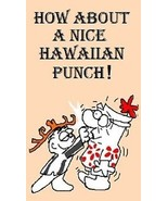 """""""How About A Nice Hawaiian Punch"""" Magnet - $7.99"""