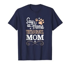 New Shirts - Stay at Home Tibetan Spaniel Dog Mom T-shirt Women Men - $19.95+