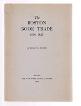 THE BOSTON BOOK TRADE 1800-1825 by Rollo G Silver -1949 - $14.99