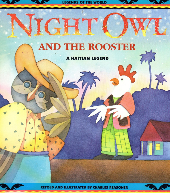 Night Owl And the Rooster - A Haitian Legend