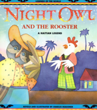 Night Owl And the Rooster - A Haitian Legend - $2.95
