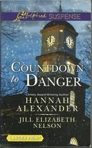 Countdown to Danger Hannah Alexander, Jill E. Nelson(Love Inspired L P S... - $2.25