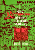 The Reformation Of The Sixteenth Century By Roland H. Bainton - $3.25