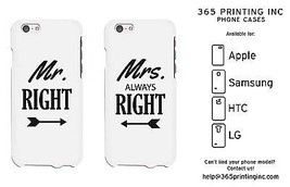 Mr Right and Mrs Always Right White Phone Cases for iphone, Galaxy, HTC, LG - $19.99