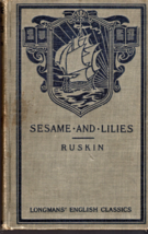 Sesame And Lilies by John Ruskin (Published May 1915) - $6.95