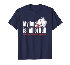 Brother Shirts - My Dog Is Full Of Bull PitBull Love Hug Adore Tee Shirt... - $19.95+