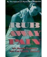 Rub Away Pain 101 Health Problems You Can Handle Yourself [Paperback] by... - $1.99