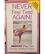 Never Feel Tired Again!: Prevention's Plan for Energy, Vitality & Vigor!... - $1.99