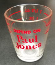 Depend on Paul Jones Shot Glass Red Print and Level Markings on Clear Glass - $6.99